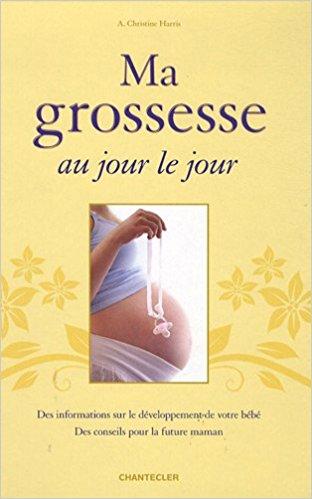 livre ma grossesse au jour le jour de christine harrris